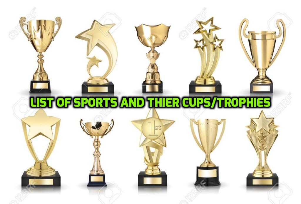 LIST OF SPORTS AND THEIR CUPS/TROPHIES